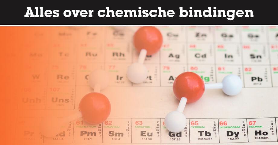 Alles over chemische bindingen