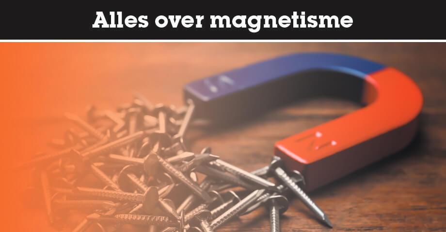 Alles over magnetisme