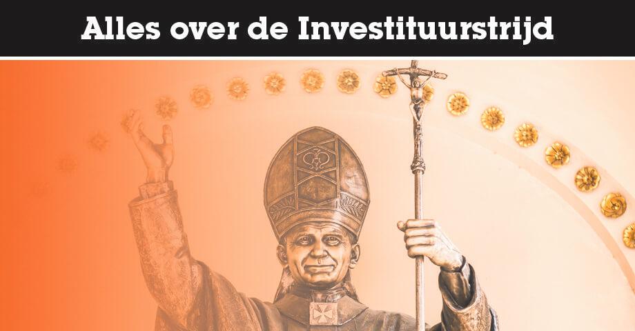 Alles over de Investituurstrijd