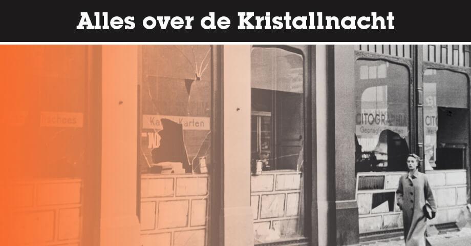 Alles over de Kristallnacht
