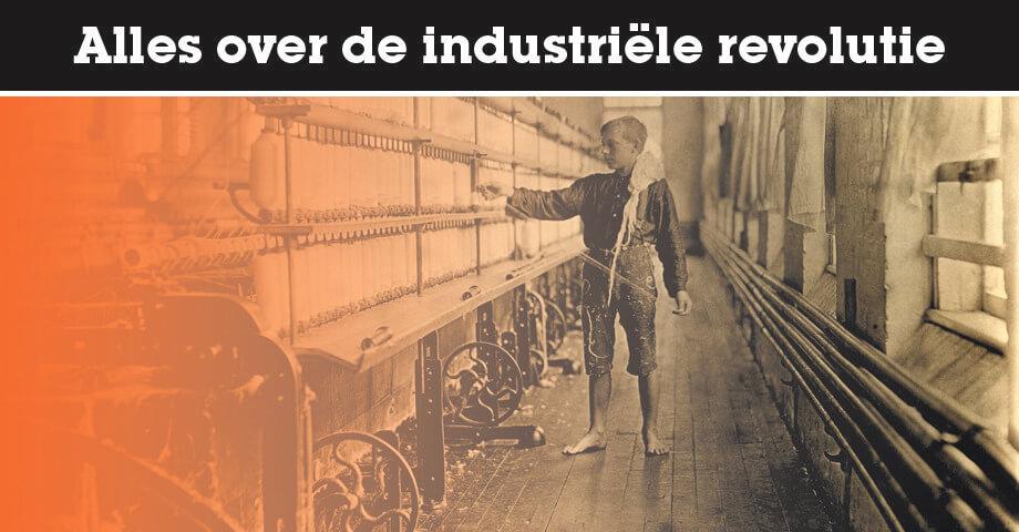 Alles over de industriële revolutie