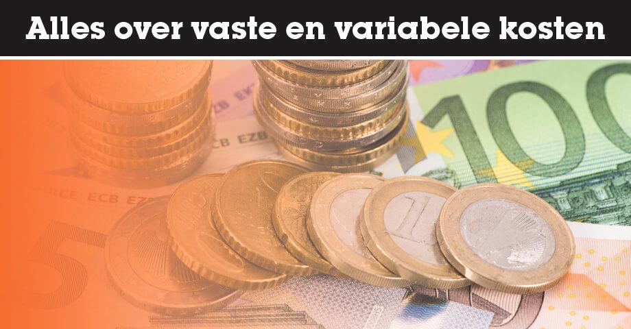 Alles over vaste en variabele kosten