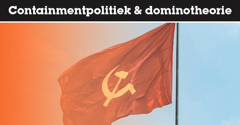 Containmentpolitiek en dominotheorie