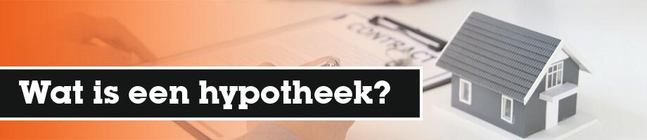 Wat is een hypotheek?