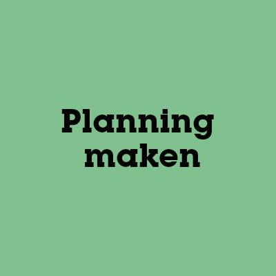 Hoe maak je een goede planning?