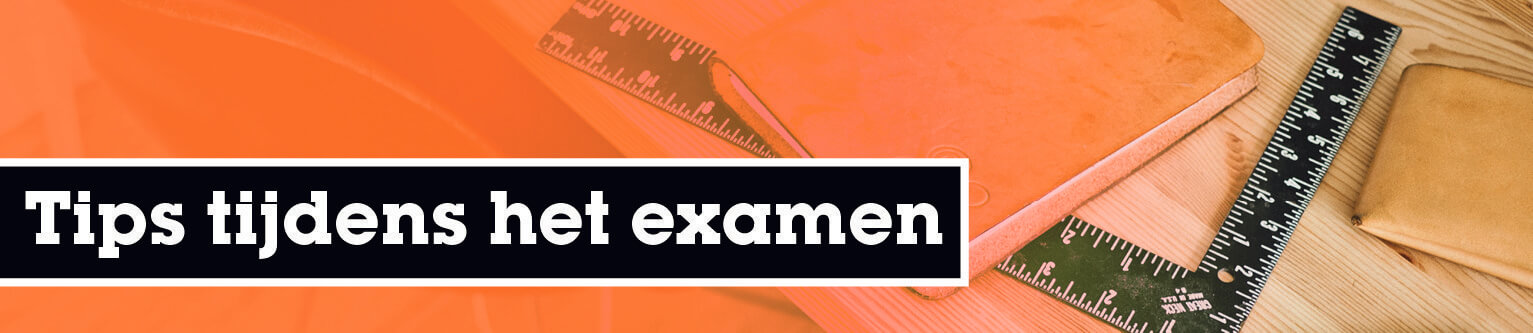 Tips tijdens het examen