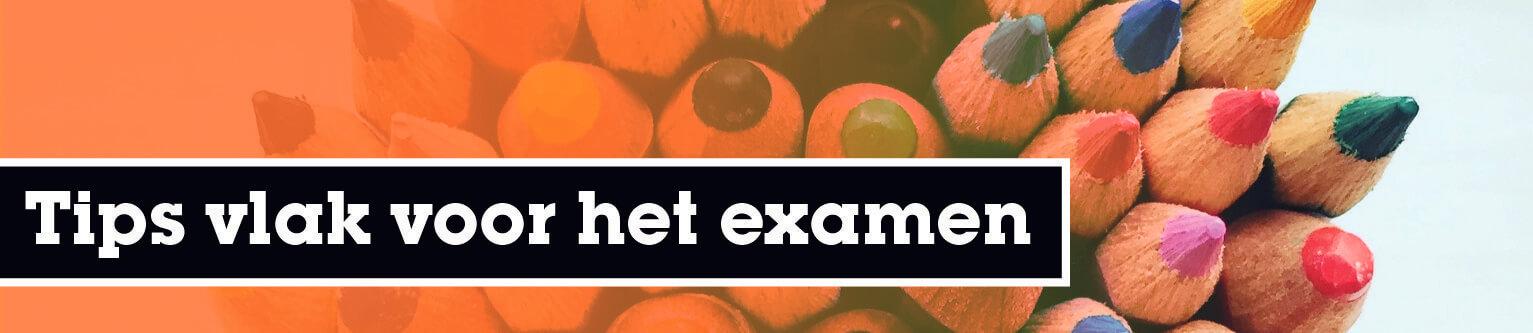 Tips vlak voor het examen