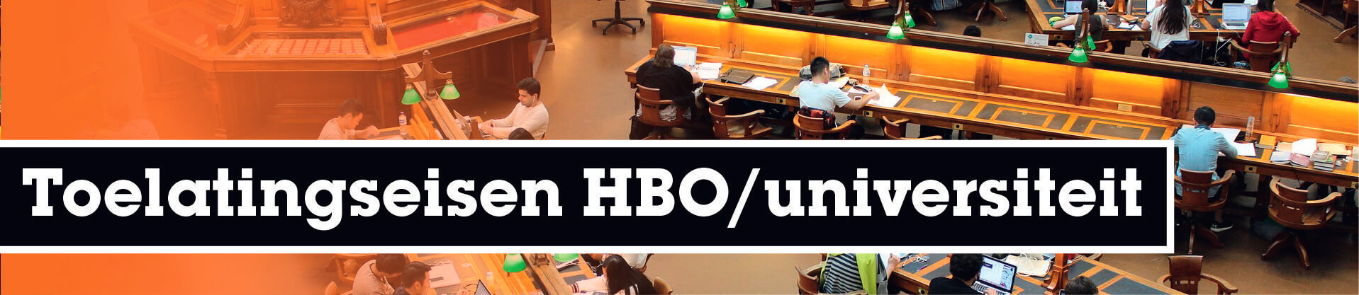 Toelatingseisen HBO en universiteit