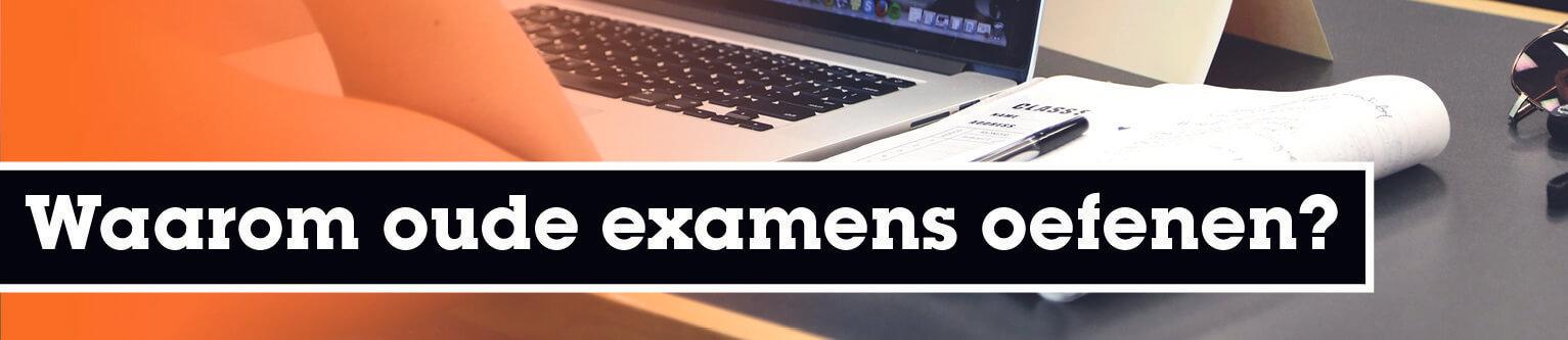 Waarom oude examens oefenen?