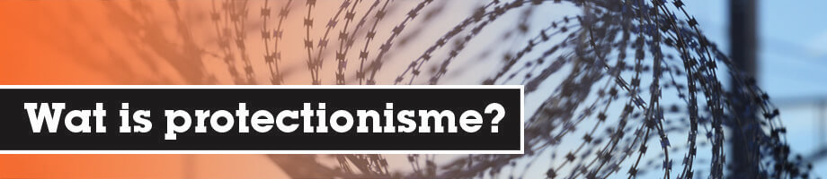 Wat is protectionisme?